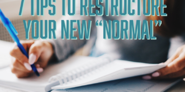 """7 Tips to Restructure Your New """"Normal"""""""